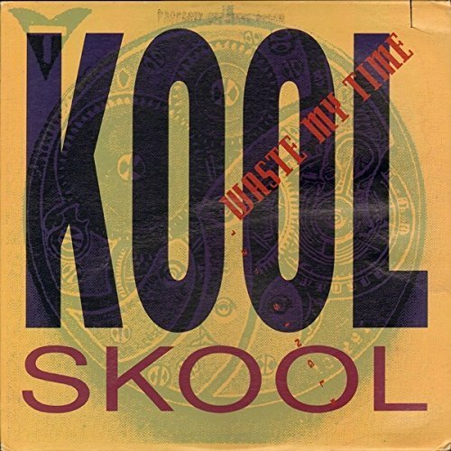 Bild 1: Kool Skool, Waste my time (Now's the Time; US)