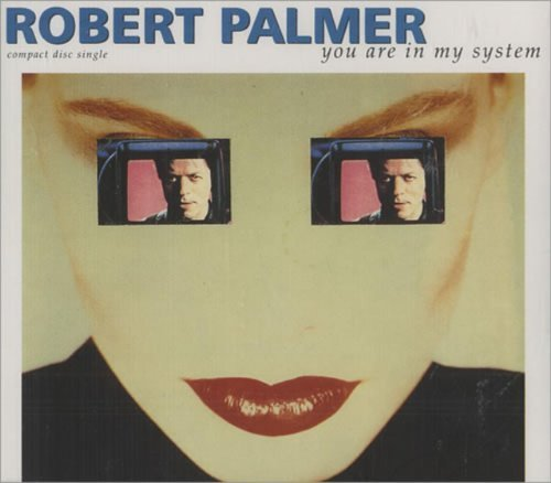 Image 1: Robert Palmer, You are in my system (Addictions Mix)