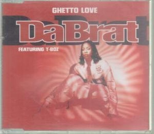 Bild 1: Da Brat, Ghetto love/Sittin' on top of the world (2/3 versions, 1996, feat. T-Boz)