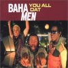 Baha Men, You all dat (2001)