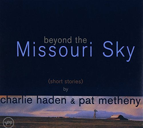 Bild 1: Charlie Haden, Beyond the Missouri sky (1997, & Pat Metheny)