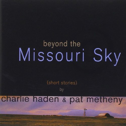 Bild 3: Charlie Haden, Beyond the Missouri sky (1997, & Pat Metheny)