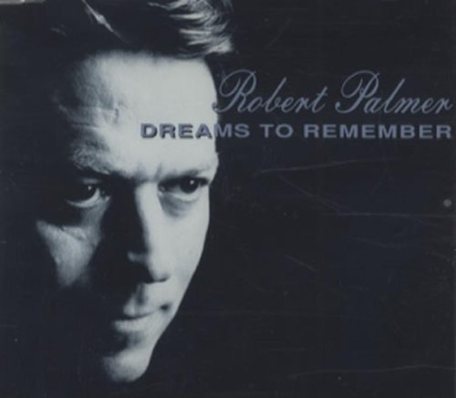Bild 1: Robert Palmer, Dreams to remember (1991)