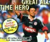 Friends of Lothar Matthäus, Great all time hero (2000, feat. Uwe Ochsenknecht)