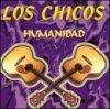 Los Chicos, Humanidad (#zyx20312)