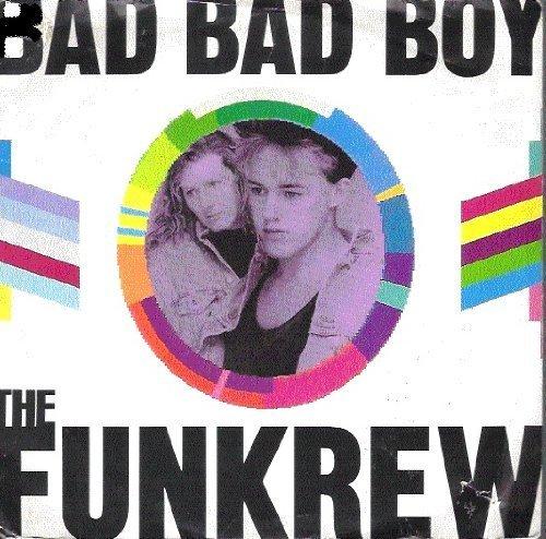 Bild 1: Funkrew, Bad bad boy (Ext. Version, 1988)