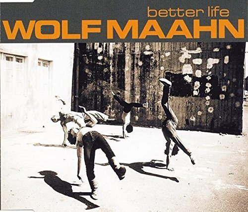 Фото 1: Wolf Maahn, Better life (2001)