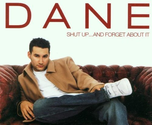 Bild 1: Dane, Shut up..and forget about it (2001)