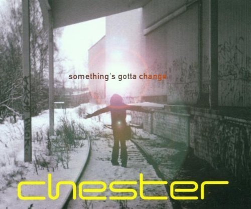 Bild 1: Chester, Something's gotta change (3 tracks, 2001)