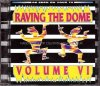 Raving the Dome VI (1995), Kamasutra Inc., Lars Z, Ravemaster Rob, Ultra Rave, Dave Cox..