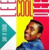 Lee Cool Dee, Say it loud
