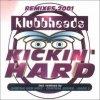 Klubbheads, Kickin' hard (Remixes 2001)