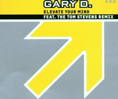 Bild 1: Gary D., Elevate your mind (incl. Tom Stevens Remix, 2000)