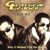 Classical Leader, Why u wanna trip on me (#zyx/ktr0012, feat. K.C.)