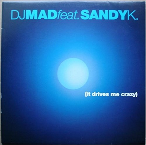 Bild 1: DJ Mad, It drives me crazy (2000, feat. Sandy K.)