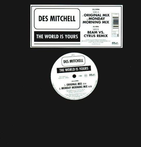 Bild 1: Des Mitchell, World is yours (Orig./Monday Morning Mixes/Beam vs. Cyrus Remix, 2001)