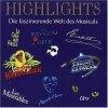 Highlights-Die faszinierende Welt des Musicals (Polydor), Peter Hofmann, Angelika Milster, Jane Comerford, Andreas Bieber..