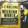 E-Z Rollers, Weekend world (1998)