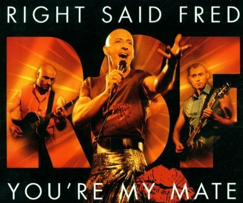 Bild 1: Right said Fred, You're my mate (2001)