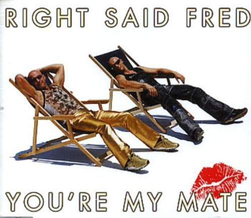 Bild 3: Right said Fred, You're my mate (2001)