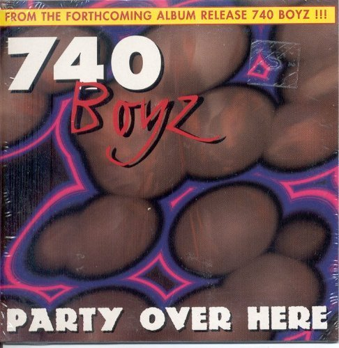 Фото 1: 740 Boyz, Party over here (1996; 2 tracks)