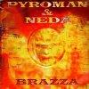 Pyroma & Neda, Brazza