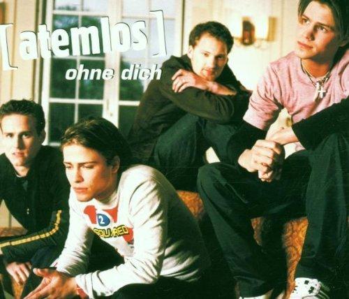 Bild 1: Atemlos, Ohne dich (2000)