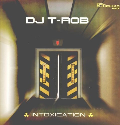 Bild 1: DJ T-Rob, Intoxication (DJ-High Ko vs DJ T-Rob/Club/Singing Bassdrum Mixes, 2001)