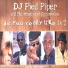 DJ Pied Piper, Do you really like it? (2001, & The Masters of Ceremonies)