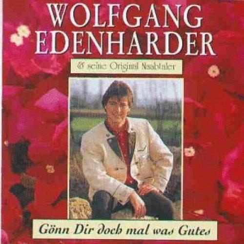 Bild 1: Wolfgang Edenharder, Gönn dir doch mal was Gutes (1996, & Orig. Naabtaler)
