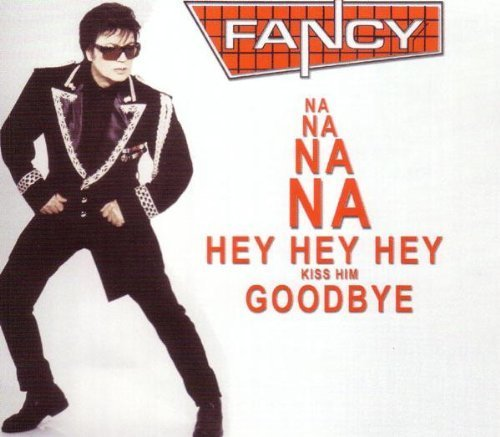 Bild 1: Fancy, Na na na na hey hey hey kiss him goodbye (2001, #zyx9415)