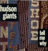 Hudson Giants, Tell me why (1988)