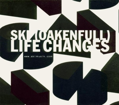 Bild 1: Ski Oakenfull, Life changes (2000)