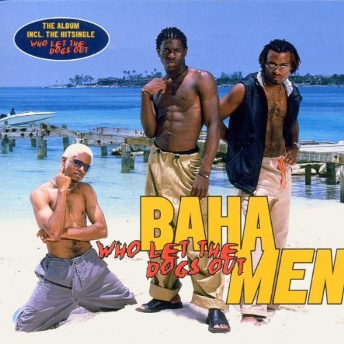 Bild 1: Baha Men, Who let the dogs out (2000)