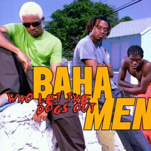 Bild 3: Baha Men, Who let the dogs out (2000)