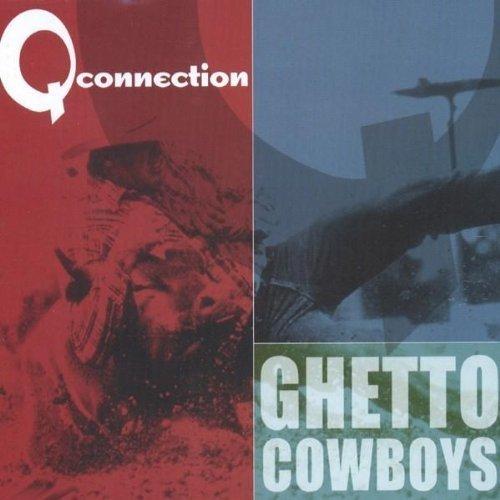 Bild 1: Q-Connection, Ghetto cowboys