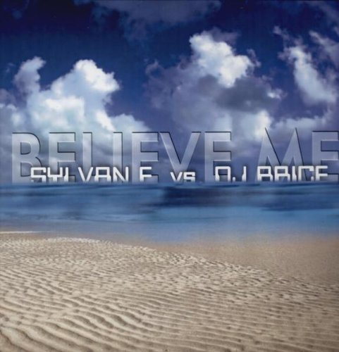 Bild 1: Sylvan F., Believe me (Club Mix, vs. DJ Brice)