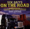 Six Days on the Road-The greatest Country- and Truckersongs, Dave Dudley, Audrey Landers, Bobby Bare, Freddy Quinn..