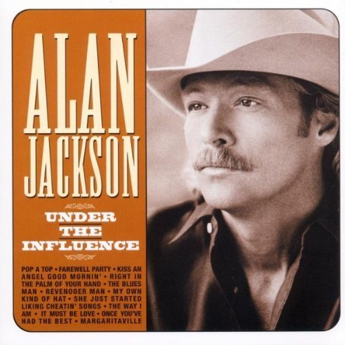 Bild 2: Alan Jackson, Under the influence (1999)