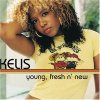 Kelis, Young, fresh n' new (& So Solid Remix-Vocal Mix/Timo Maas Remix-Full Vocal, 2001)