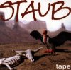 Staub, Tape (1998)