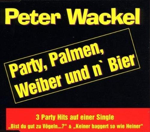 Bild 1: Peter Wackel, Party, Palmen, Weiber und n' Bier (2001)