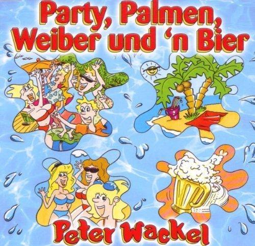 Bild 3: Peter Wackel, Party, Palmen, Weiber und n' Bier (2001)