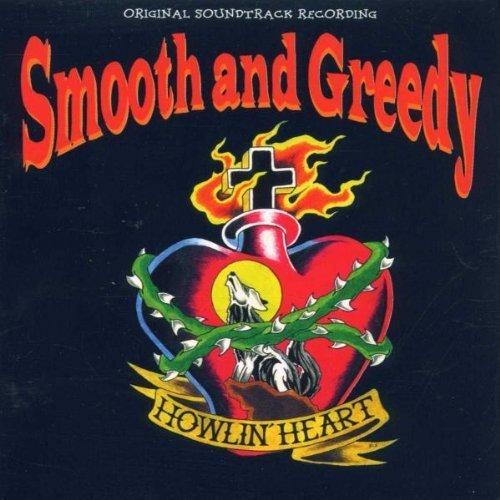 Image 1: Smooth and Greedy, Howlin' heart (1999)