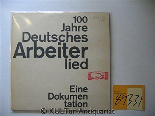 Bild 1: 100 Jahre Deutsches Arbeiterlied, Eine Dokumentation (ETERNA)