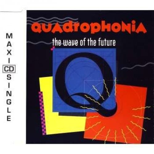 Bild 1: Quadrophonia, Wave of the future (4 versions, 1991)