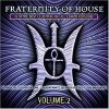 Fraternity Of House 2, Klubbheads, Sequential One, Striking Man, Love and Fate..