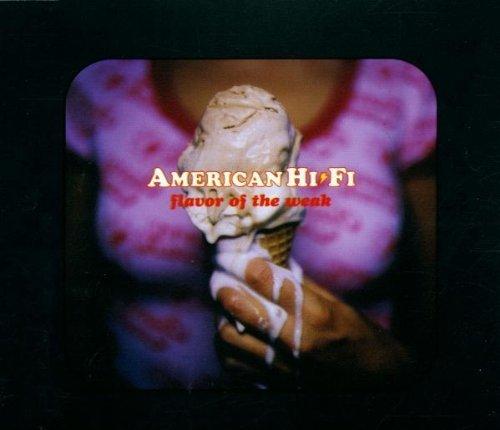 Bild 1: American Hi Fi, Flavor of the weak (2001)
