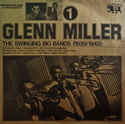 Bild 1: Glenn Miller, Swinging big bands 1939-42 Vol.1