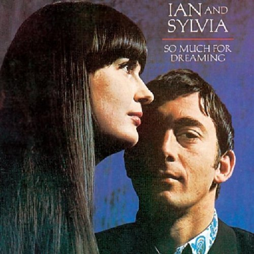 Bild 1: Ian & Sylvia, So much for dreaming (1966)